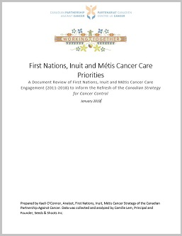 First Nations Inuit and Metis Cancer Care Priorities